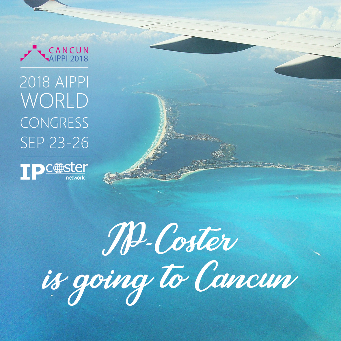 We are pleased to announce that IP-Coster are exhibitors at the upcoming AIPPI World Congress in  Cancun, Mexico.